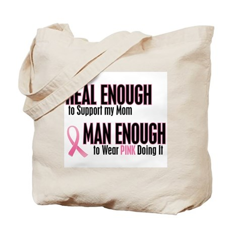 Real Enough Man Enough 1 (Mom) Tote Bag