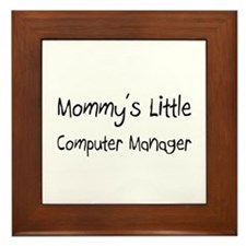 Mommy's Little Computer Manager Framed Tile