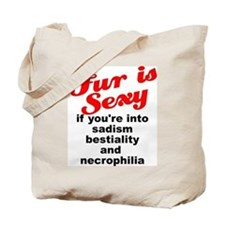 """Fur is Sexy"" Anti-Fur Tote Bag"