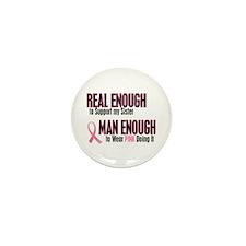 Real Enough Man Enough 1 (Sister) Mini Button (10