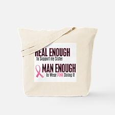 Real Enough Man Enough 1 (Sister) Tote Bag