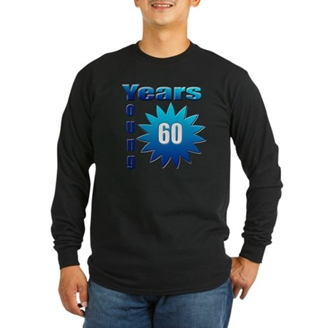 60 years young Long Sleeve Dark T-Shirt