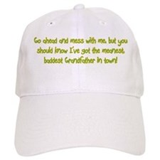One Mean Grandfather! Baseball Cap