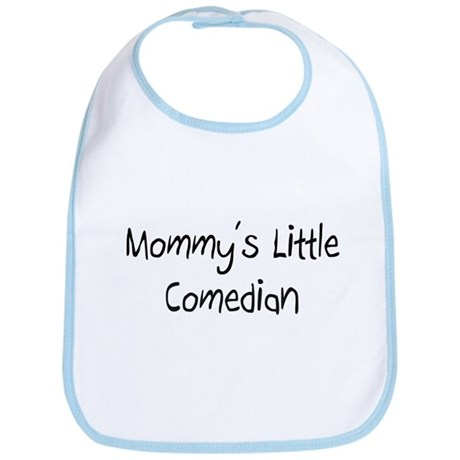 Mommy's Little Comedian Bib