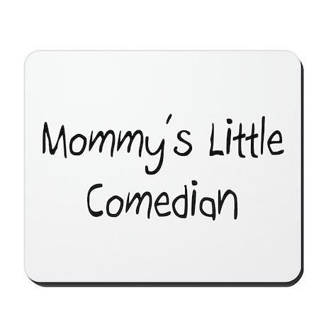 Mommy's Little Comedian Mousepad