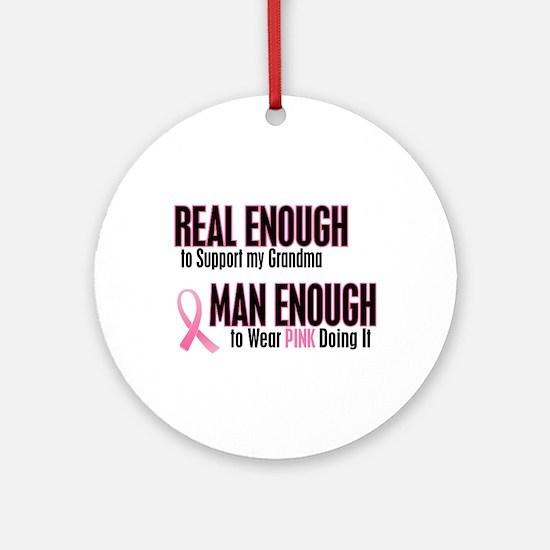 Real Enough Man Enough 1 (Grandma) Ornament (Round