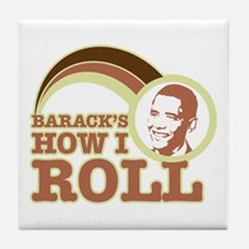 barack's how I roll Tile Coaster