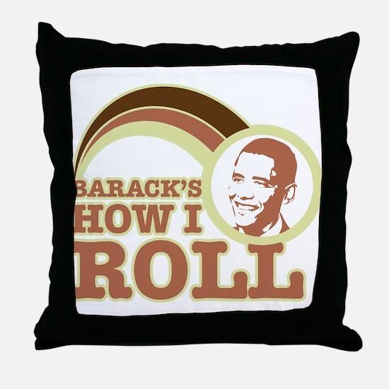 barack's how I roll Throw Pillow