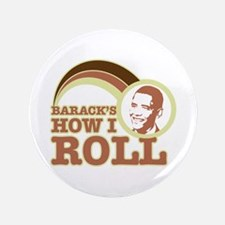 "barack's how I roll 3.5"" Button"