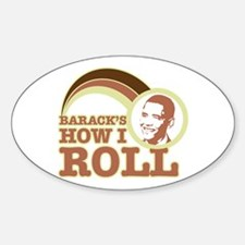 barack's how I roll Oval Decal