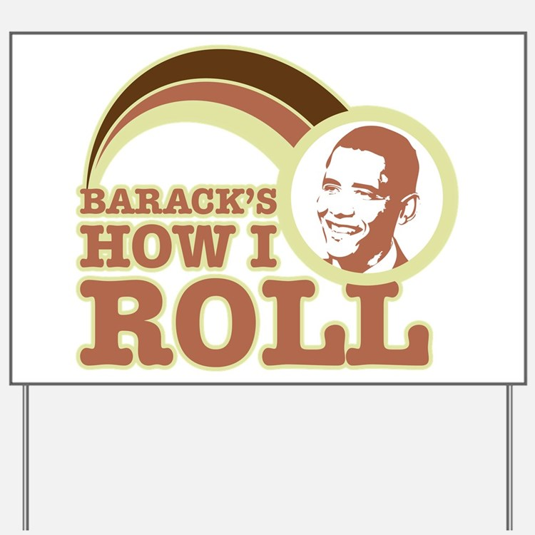 barack's how I roll Yard Sign