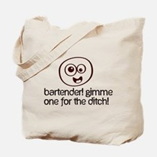 One For The Ditch Tote Bag
