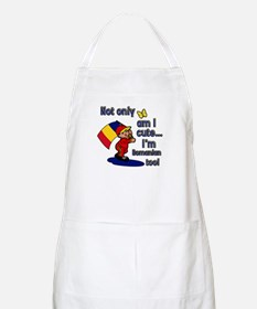Not only am I cute I'm Romanian too! BBQ Apron