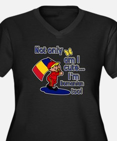 Not only am I cute I'm Romanian too! Women's Plus