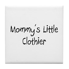 Mommy's Little Clothier Tile Coaster
