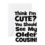 Think I'm Cute? Older Cousin Greeting Card