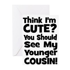 Think I'm Cute? Younger Cous Greeting Cards (Pk of