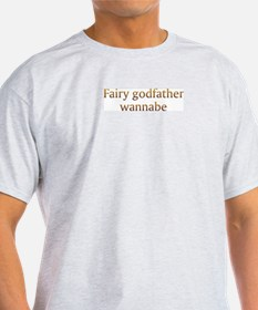 Fairy Godfather Wannabe T-Shirt