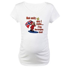 Not only am I cute I'm Norwegian too! Shirt