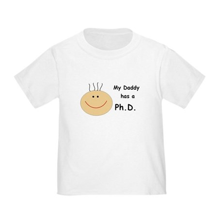 My Daddy has a PhD Toddler T-Shirt