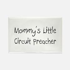 Mommy's Little Circuit Preacher Rectangle Magnet
