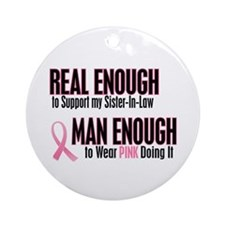Real Enough Man Enough 1 (Sister-In-Law) Ornament