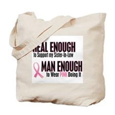 Real Enough Man Enough 1 (Sister-In-Law) Tote Bag