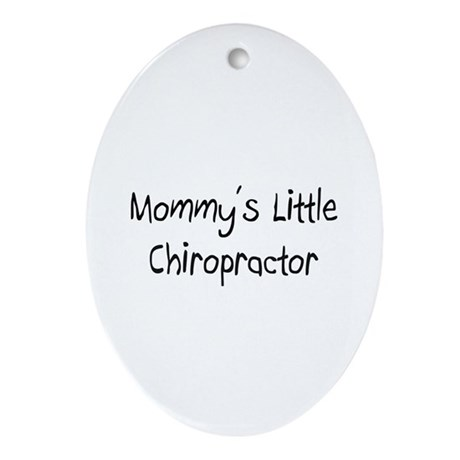 Mommy's Little Chiropractor Oval Ornament
