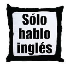 Solo hablo ingles Throw Pillow