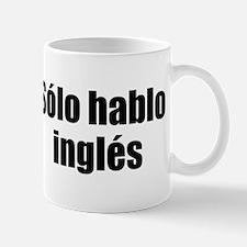 Solo hablo ingles Mug
