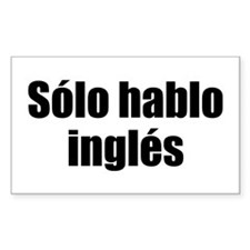 Solo hablo ingles Rectangle Decal