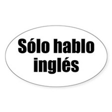 Solo hablo ingles Oval Decal
