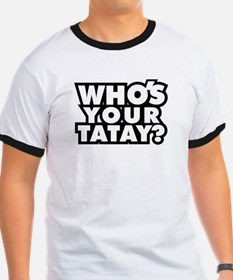 """""""Who's Your Tatay"""" T"""