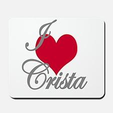 I love (heart) Crista Mousepad