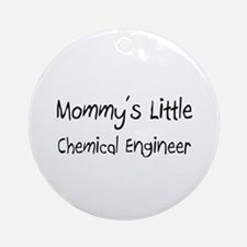 Mommy's Little Chemical Engineer Ornament (Round)
