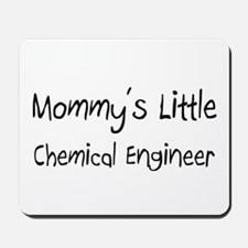 Mommy's Little Chemical Engineer Mousepad