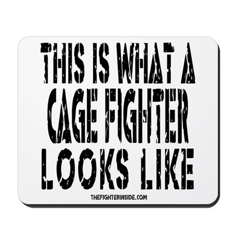 This is What a Cage Fighter Looks Like Mousepad