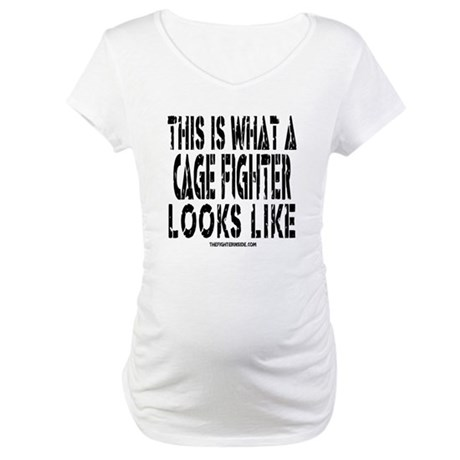 This is What a Cage Fighter Looks Like Maternity T
