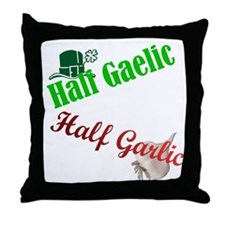 Half Gaelic Half Garlic Throw Pillow