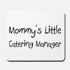Mommy's Little Catering Manager Mousepad