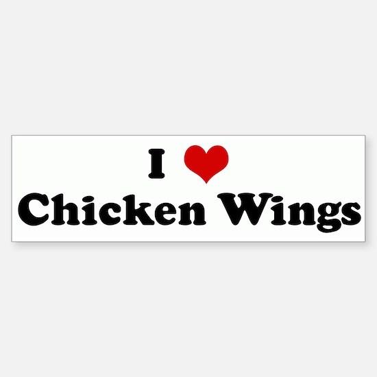 I Love Chicken Wings Bumper Bumper Bumper Sticker