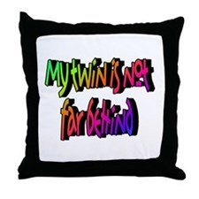 My twin is not far behind Throw Pillow