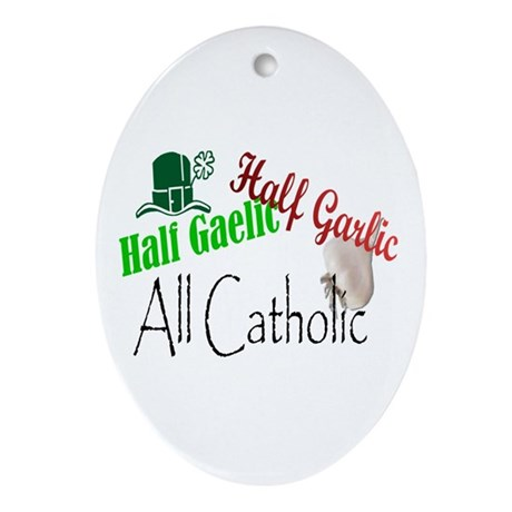 Half Gaelic Half Garlic All C Oval Ornament