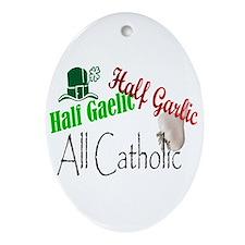 Half Gaelic Half Garlic All C Oval Ornament