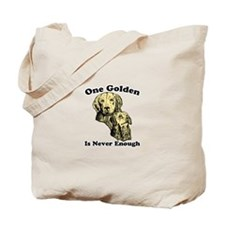 One Golden Is Never Enough Tote Bag