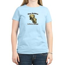 One Golden Is Never Enough T-Shirt