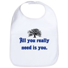 ALL YOU REALLY NEED IS YOU Bib