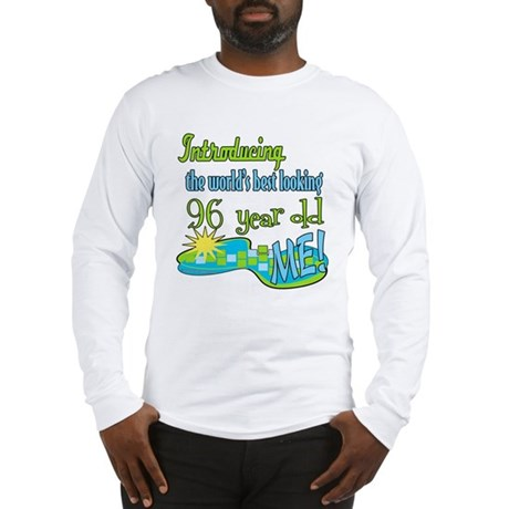 Best Looking 96th Long Sleeve T-Shirt