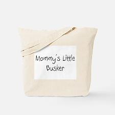 Mommy's Little Busker Tote Bag