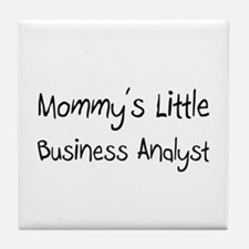Mommy's Little Business Analyst Tile Coaster